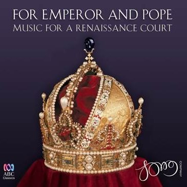 Song Company: For Emperor and Pope, Music for a Renaissance Court