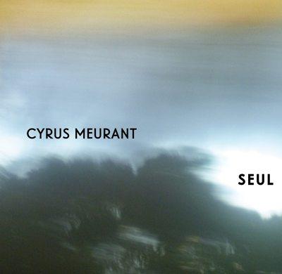 Cyrus Meurant: Seul